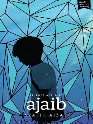 EBUKU Trilogi Ajaib #1: AJAIB oleh Syafiq Aizat